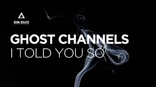 Ghost Channels   I Told You So [EDM Sauce Copyright Free Records]