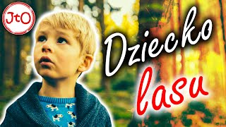 Dziecko lasu, opuszczony przez wszystkich