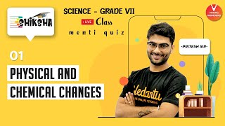 Physical And Chemical Changes Class 7 L1 | NCERT Science Chapter 6 | Young Wonders | Pritesh Sir