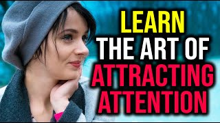 Learn The Art Of Attracting Attention