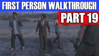 GTA 5 First Person Gameplay Walkthrough Part 19 - BAD BUSINESS! | GTA 5 First Person