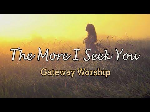 The More I Seek You - Youtube Lyric Video