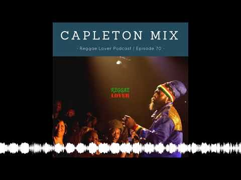 70 – Reggae Lover Podcast – Capleton One Drop Mix