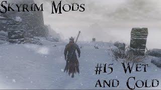 Skyrim Mods #15: Wet and Cold
