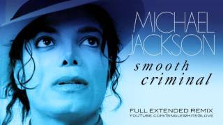 SMOOTH CRIMINAL (Unreleased Full Extended Remix) - MICHAEL JACKSON (Bad)