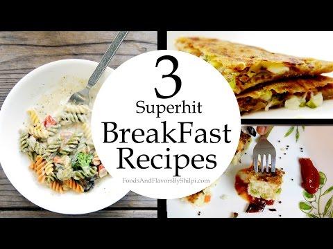 3 Superhit Breakfast Recipes Ideas | नाश्ता और बच्चों के टिफ़िन की रेसिपी | Easy Breakfast Recipes