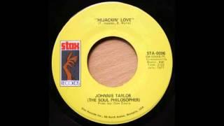 Johnnie Taylor Hijackin Love