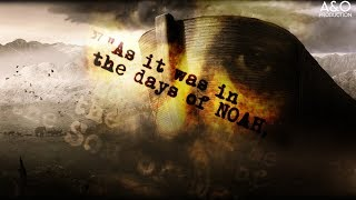 We are in the End of this Era, As in the Days of NOAH // Are You On Board? Get On Board!