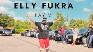 Elly Fukra (Full Video) Kay-V I Elly Mangat I Jashan Nanarh I Latest Punjabi Song 2018
