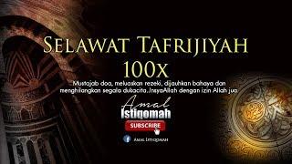 Selawat Tafrijiyah  100x Selawat Menghilangkan Dukacita, Kesusahan Dan Murah Rezeki