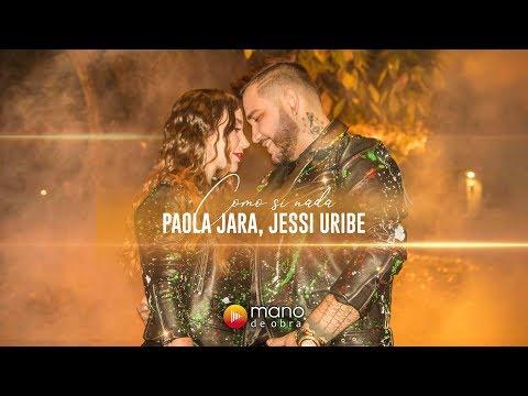 Paola Jara Jessi Uribe Como Si Nada L Video Oficial
