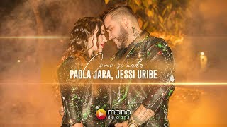 Paola Jara, Jessi Uribe   Como Si Nada L Video Oficial