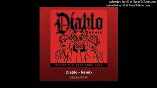 DIABLO REMIX   Sticky M.A, Yung Beef