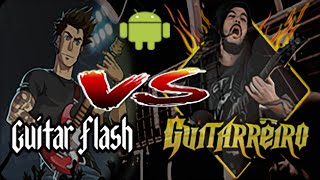 Guitarreiro Vs Guitar Flash (Android)