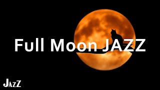 Full Moon JAZZ - Relaxing instrumental Cafe Music BGM