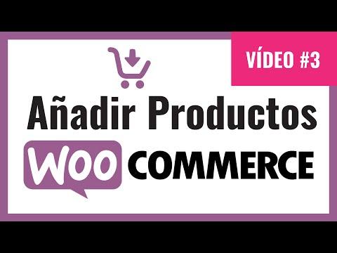 Añadir Productos a Woocommerce Tutorial Vídeo Nº 3. Producto simple en woocommerce