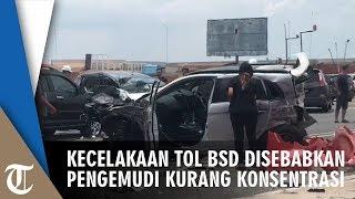 Kecelakaan Tol BSD Akibat dari Pengemudi Kurang Konsentrasi
