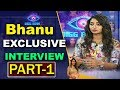Bigg Boss 2 Contestent Bhanu Exclusive Interview after Elimination