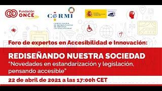 """Foro de Expertos en Accesibilidad e Innovación: """"Novedades en estandarización y legislación. Pensando accesible"""""""