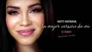 Natti Natasha   La Mejor Version De Mi (DJ Tronky Bachata Remix)