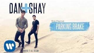 Dan + Shay - Parking Brake (Official Audio)