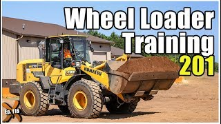 How to Operate a Wheel Loader – Advanced // Ep. 116