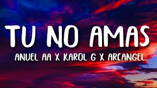 Anuel AA, Karol G, Arcangel   Tu No Amas (LetraLyrics)