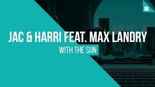 """Video thumbnail of """"Jac & Harri feat. Max Landry - With The Sun [FREE DOWNLOAD]"""""""
