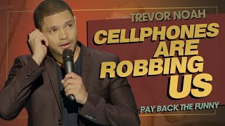 """""""Emojis & Selfies: Cellphones Are Robbing Us""""   TREVOR NOAH (Pay Back The Funny) 2015"""
