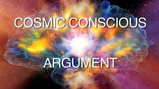 The Cosmic Conscious Argument for God