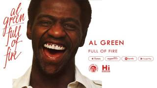Al Green - Full Of Fire (Official Audio)