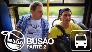 TESÃO PIÁ - BUSÃO PARTE 2