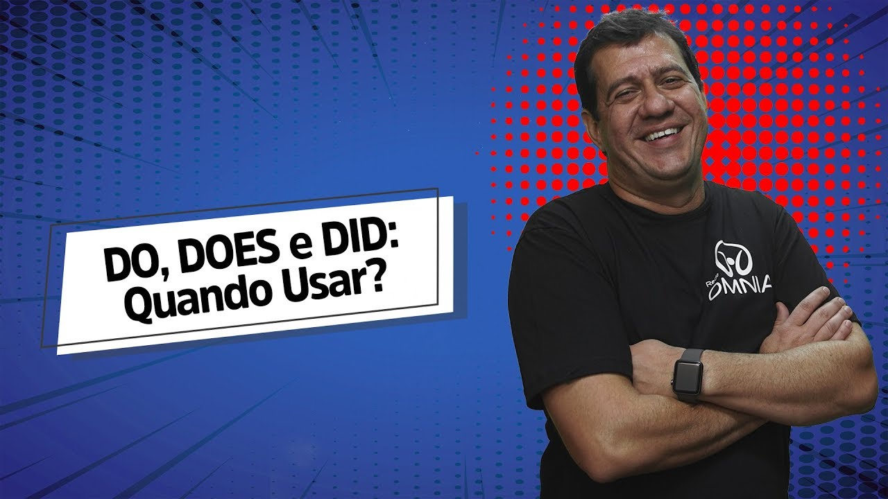 DO, DOES e DID: Quando Usar?