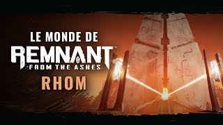 Le monde de Remnant: From the Ashes - Rhom