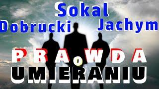 Prawda o umieraniu. Wywiad Jacek Sokal , Jarosław Dobrucki, Bartosz Jachym