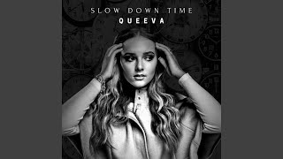 Queeva Slow Down Time