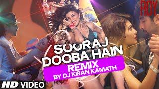 Sooraj Dooba Hain REMIX (VIDEO) by DJ KIRAN KAMATH | Roy | Amaal Mallik | T-SERIES