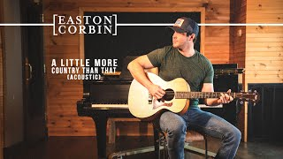 Easton Corbin - A Little More Country Than That (Acoustic)