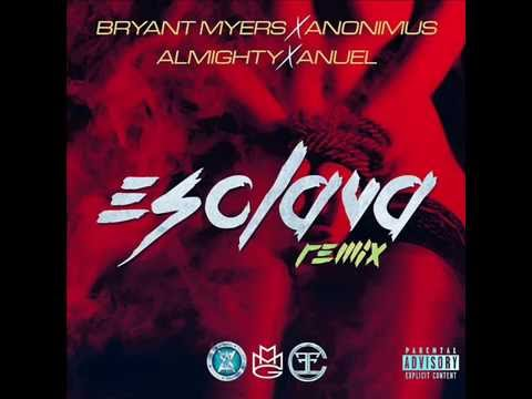 Bryant Myers Ft. Anonimus, Almighty Y Anuel AA - Esclava (Official Remix)