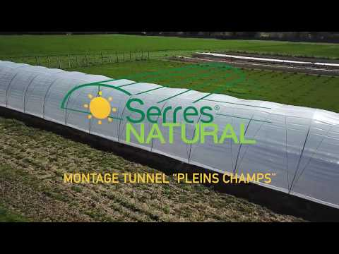 MONTAGE TUNNEL PLEIN CHAMPS - SERRES NATURAL