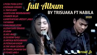 FULL ALBUM AKUSTIK BY TRI SUAKA FT NABILA TERBARU 2020...