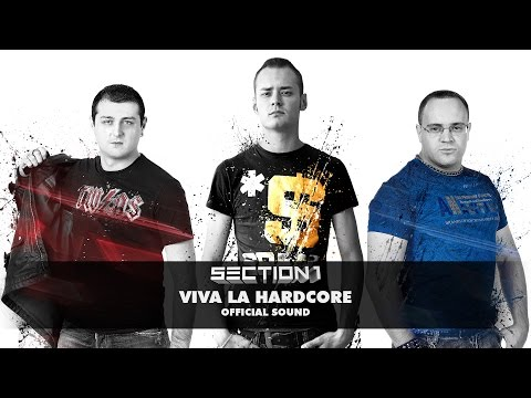 Section 1 - Viva La Hardcore (Official Sound HD)