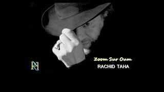 تحميل اغاني Rachid Taha . Zoom sur Oum MP3