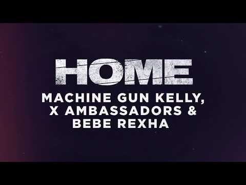 Home (Audio Video) [OST by Machine Gun Kelly, X Ambassadors & Bebe Rexha]