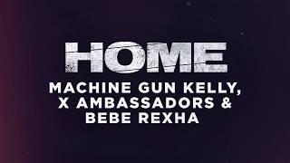 Machine Gun Kelly, X Ambassadors & Bebe Rexha - Home (from Bright: The Album) [Official Audio]