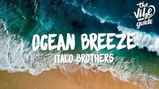 ItaloBrothers   Ocean Breeze (Lyrics)