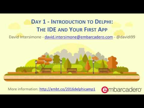 Delphi Boot Camp Day 1 – Introduction to Delphi: The IDE and Your First App