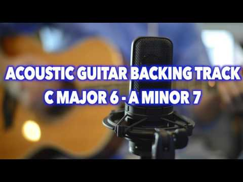 Cmaj6 - Am7  Acoustic Guitar Backing Track