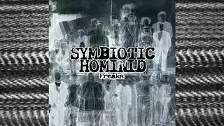 "Video NOISEUP LABEL PRESENTS: Symbiotic Hominid ""Freak"""