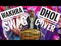 The Wakhra Song - Judgementall Hai Kya-Kangana R & Rajkummar R- Dhol Cover